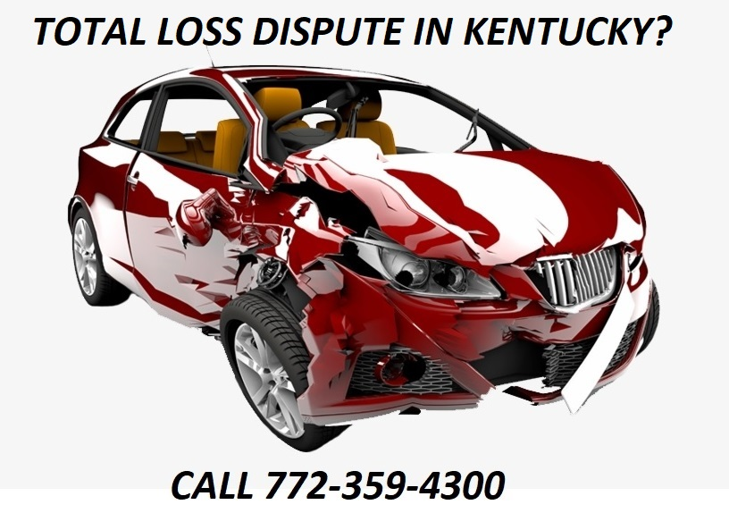 TOTAL LOSS DISPUTE IN KENTUCKY